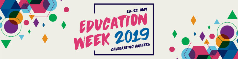 Education Week – Celebrating Careers – May 19-25 2019