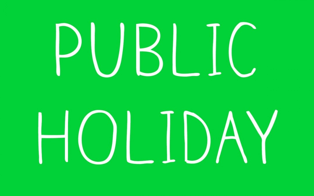 Labour Day Public Holiday – Monday 11 March 2019